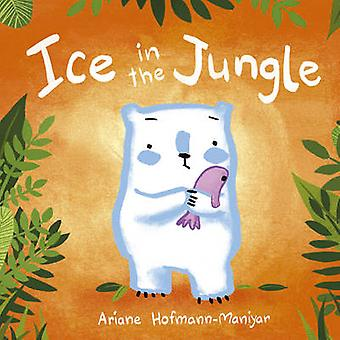 Ice in the Jungle par Ariane Hofmann Maniyar