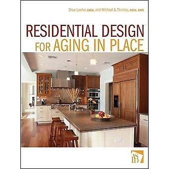Residential Design for Aging In Place by Drue Lawlor - 9780470056141