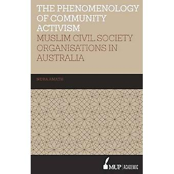 The Phenomenology of Community Activism - Muslim Civil Society Organis