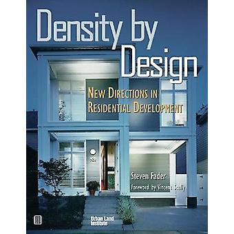 Density by Design - New Directions in Residential Development by Steve