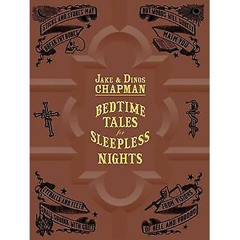 Bedtime Tales for Sleepless Nights by Jake Chapman - Dinos Chapman -