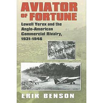 Aviateur de fortune - Lowell Yerex et l'Anglo-American Commercial Ri