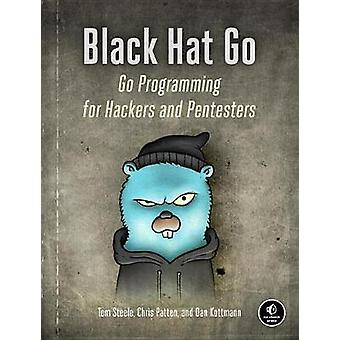 Black Hat Go - Go Programming For Hackers and Pentesters by Chris Patt