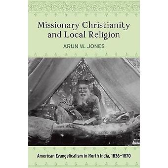 Missionary Christianity and Local Religion - American Evangelicalism i