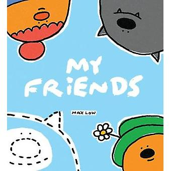 My Friends by Max Low - 9781910959824 Book