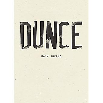 Dunce by Mary Ruefle - 9781940696850 Book