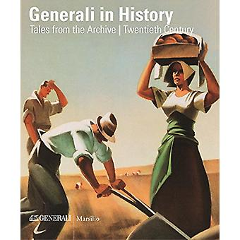 Generali in History - Tales from the Archive by Assicurazioni Genera -