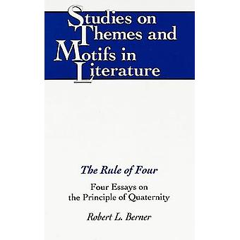 The Rule of Four - Four Essays on the Principle of Quaternity by Rober