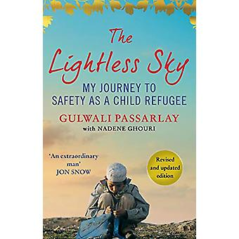 The Lightless Sky - My Journey to Safety as a Child Refugee by Gulwali