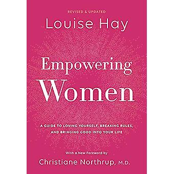 Empowering Women - A Guide to Loving Yourself - Breaking Rules - and B