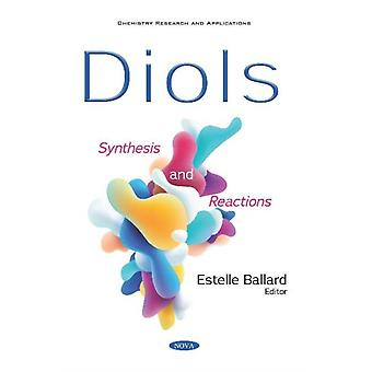Diols  Synthesis and Reactions by Edited by Estelle Ballard