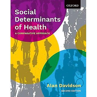 Social Determinants of Health - A Comparative Approach by Alan Davidso