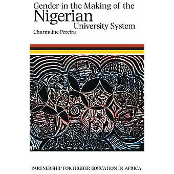 Gender in the Making of the Nigerian University System by Charmaine P