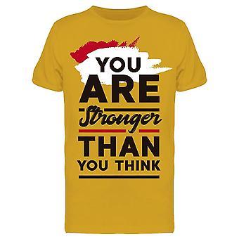 You're: Más fuerte de lo que piensas Tee Men's -Imagen de Shutterstock
