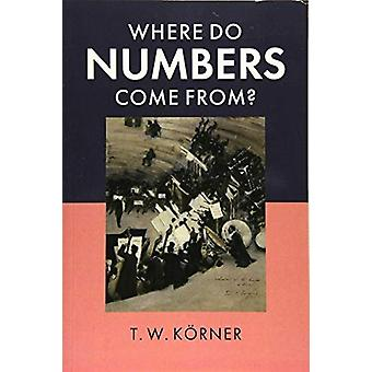 Where Do Numbers Come From? by T. W. Koerner - 9781108738385 Book