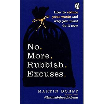 No More Rubbish Excuses - How to reduce your waste and why you must do
