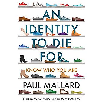 An Identity to Die For - Know Who You Are by Paul Mallard - 9781783599
