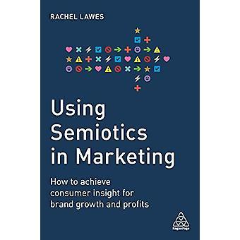 Using Semiotics in Marketing - How to Achieve Consumer Insight for Bra