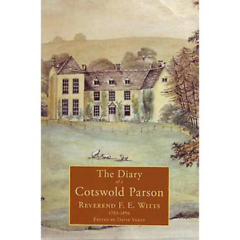 The Diary of a Cotswold Parson by Francis Witts - David Verey - 97818