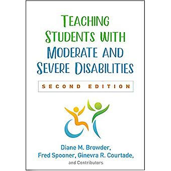 Teaching Students with Moderate and Severe Disabilities - Second Edit
