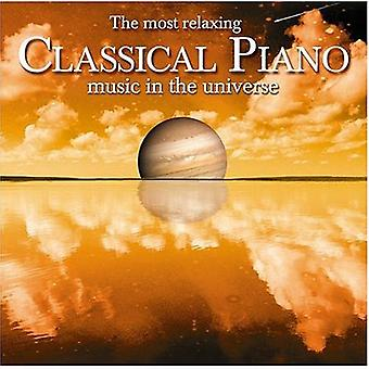 Most Relaxing Piano Music in the Universe - The Most Relaxing Classical Piano Music in the Universe [CD] USA import