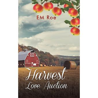 Harvest Love Auction by Em Roe