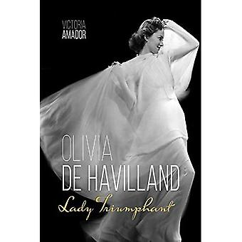 Olivia de Havilland: Lady Triumphant (Screen Classics)