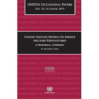 United Nations efforts to reduce military expenditures: a historical overview (UNODA occasional papers)