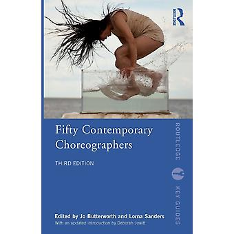 Fifty Contemporary Choreographers by Edited by Jo Butterworth & Edited by Lorna Sanders