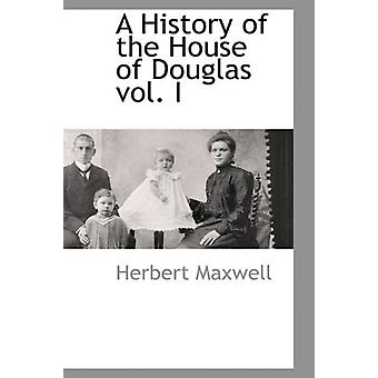 A History of the House of Douglas Vol. I by Sir Herbert Maxwell - 978