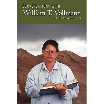 Daniel Lukesin keskustelut William T. Vollmannin kanssa - 978149682670