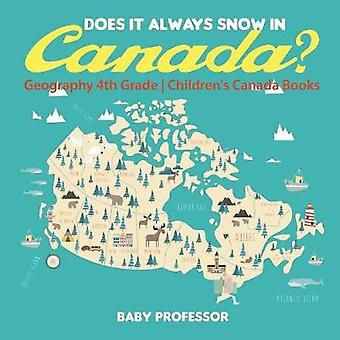 Does It Always Snow in Canada? Geography 4th Grade Children's Canada
