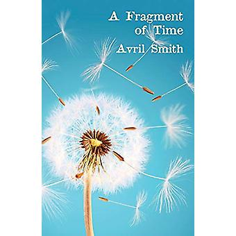 A Fragment of Time by Avril Smith - 9781760414948 Book