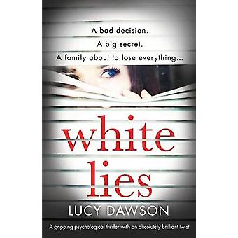 White Lies - A gripping psychological thriller with an absolutely bril