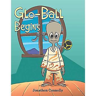 Glo-Ball Begins by Jonathon Connolly - 9781796004311 Book