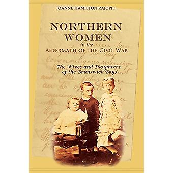 Northern Women in the Aftermath of the Civil War - The Wives and Daugh
