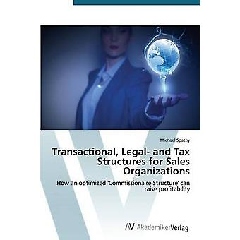 Transactional - Legal- And Tax Structures for Sales Organizations by