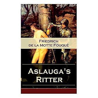 Aslauga's Ritter - Ein fantastischer Abenteuerroman by Friedrich Heinr