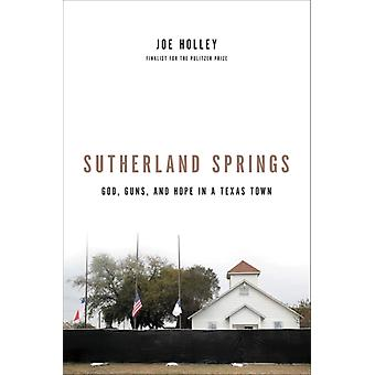 Sutherland Springs by Joe Holley