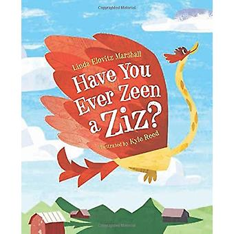 Have You Ever Zeen a Ziz by Linda Elovitz Marshall & Illustrated by Kyle Reed