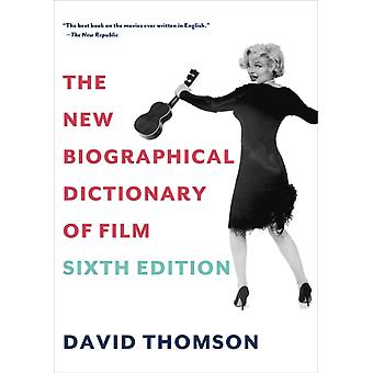The New Biographical Dictionary of Film  Sixth Edition by David Thomson
