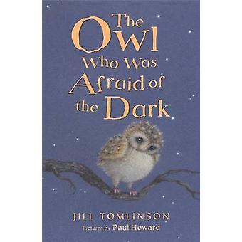 El búho que tenía miedo de la oscuridad de Jill Tomlinson - Paul Howard-