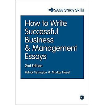 How to Write Successful Business and Management Essays by Patrick Tis