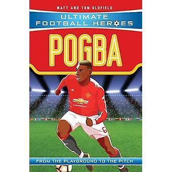 Pogba - Manchester United av Matt Oldfield - 9781786068033 bok