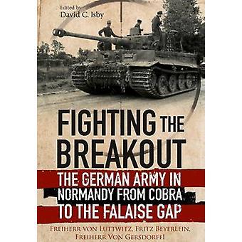 Fighting Breakout - den tyska armén i Normandie från Cobra till den
