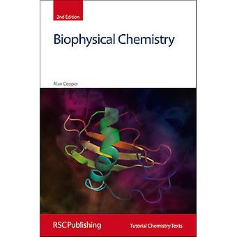 Biophysical Chemistry (2nd New edition) by Alan Cooper - David Philli