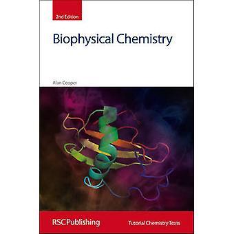 Biophysikalische Chemie (2. Neuauflage) von Alan Cooper - David Philli