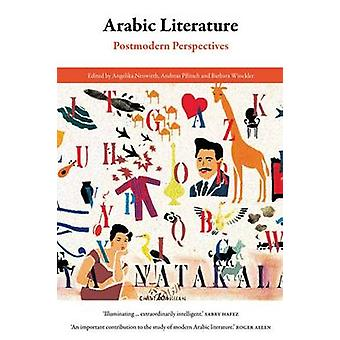 Arabic Literature - Postmodern Perspectives by Angelika Neuwirth - And