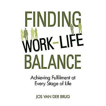 Finding Work-Life Balance - Achieving Fulfilment at Every Stage of Lif