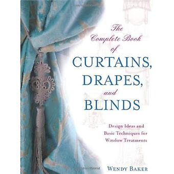O livro completo de cortinas, cortinas e persianas: Design de ideias e técnicas básicas para tratamentos de janela